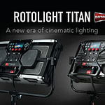 Rotolight Launch Trade-Up Program for Award-Winning Titan Range